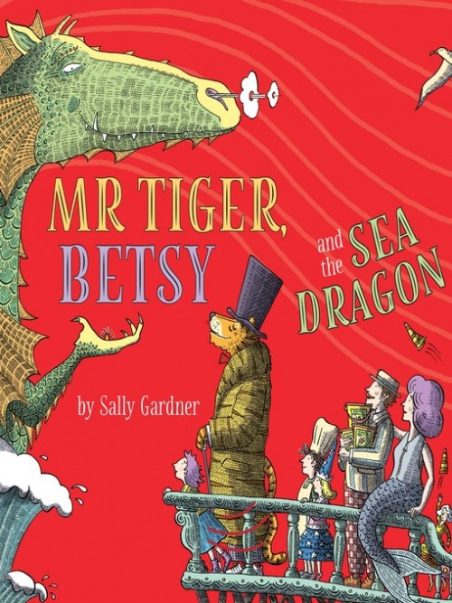 Mr Tiger Book 2: Mr Tiger, Betsy and the Sea Dragon Cover