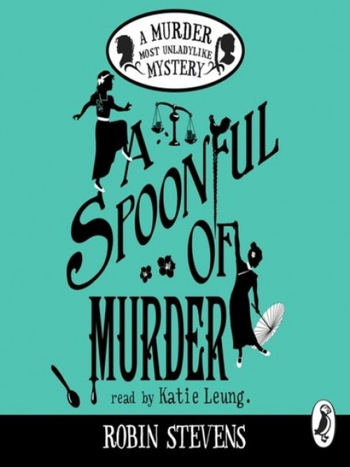 Murder Most Unladylike Book 6: A Spoonful of Murder Cover