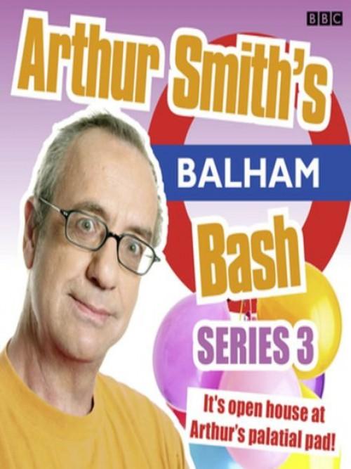 Arthur Smith's Balham Bash: Series 3 Cover