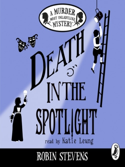 Murder Most Unladylike Book 7: Death In the Spotlight Cover