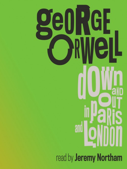 Down and Out In Paris and London Cover