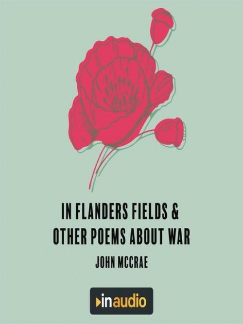 In Flander's Fields and Other Poems About War Cover