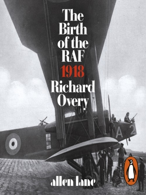 The Birth of the Raf: 1918 Cover