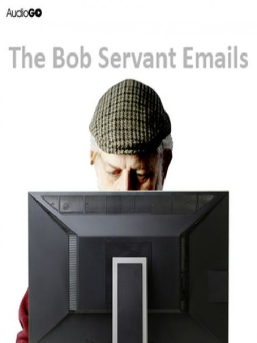 The Bob Servant Emails Series 1 Cover