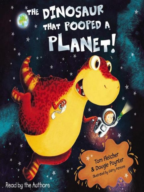 The Dinosaur That Pooped A Planet! Cover