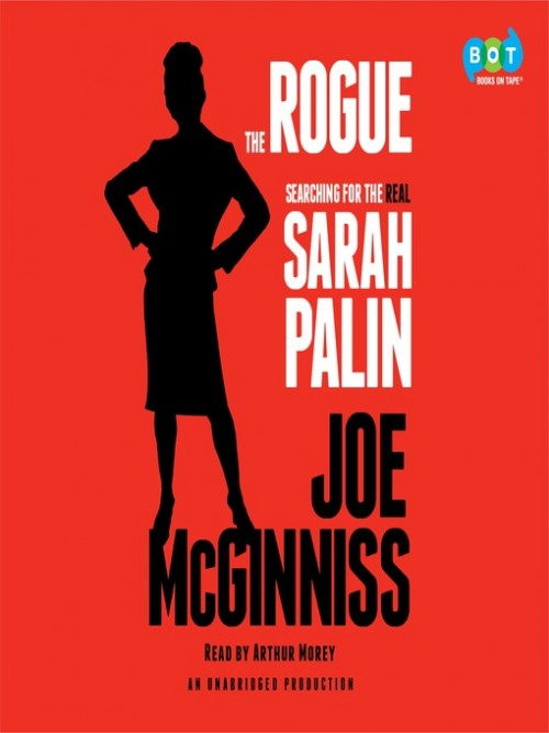 The Rogue: Searching For the Real Sarah Palin Cover