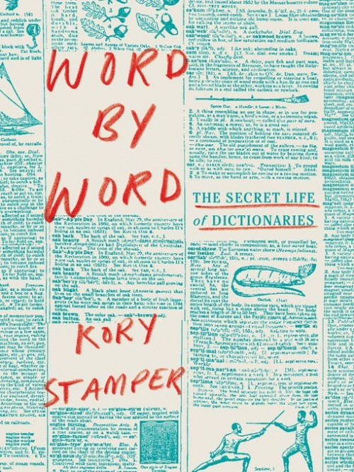 Word By Word: The Secret Life of Dictionaries Cover