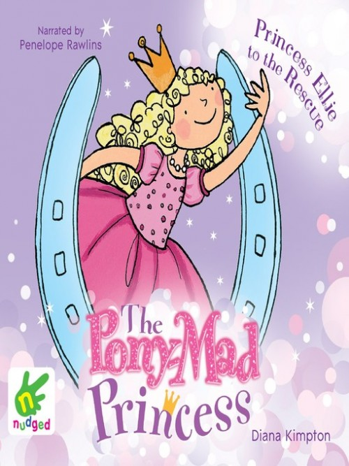 The Pony-Mad Princess Series Book 1: Princess Ellie to the Rescue Cover