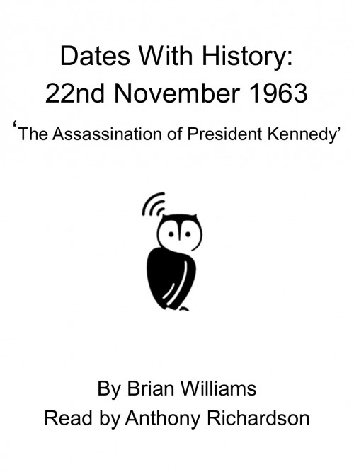 Dates With History: 22nd November 1963 'the Assassination of President Kennedy' Cover