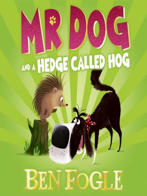 Mr Dog and A Hedge Called Hog Cover