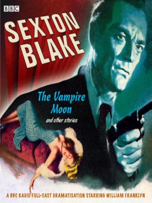 Sexton Blake: The Vampire Moon and Other Stories Cover