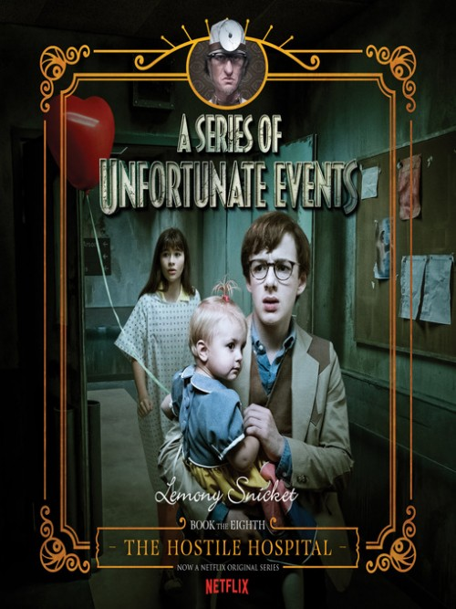 The Series of Unfortunate Events Book 8: The Hostile Hospital Cover
