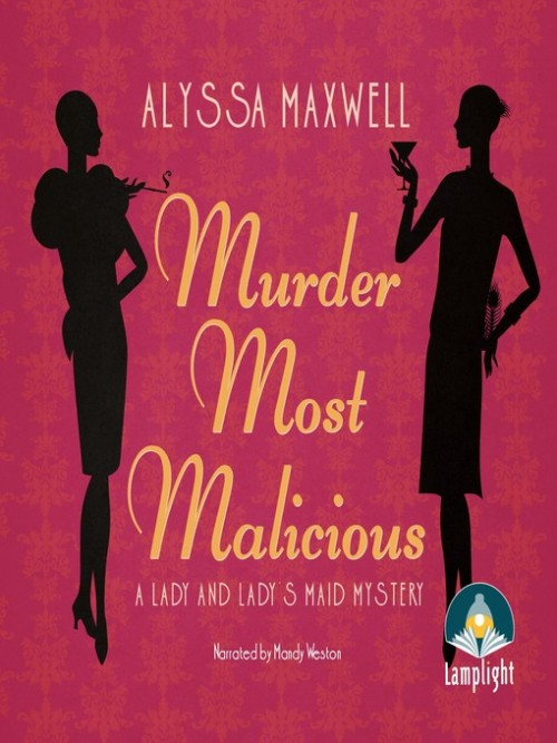 Lady and Lady's Maid Mystery Book 1: Murder Most Malicious Cover