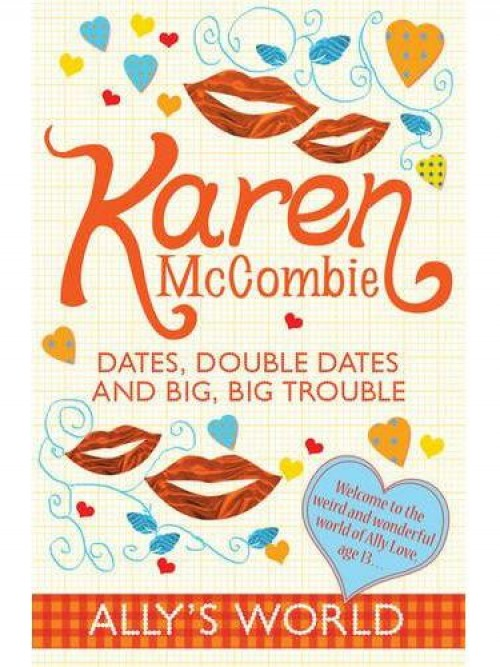 Ally's World Series Book 2: Dates, Double Dates and Big, Big Trouble Cover