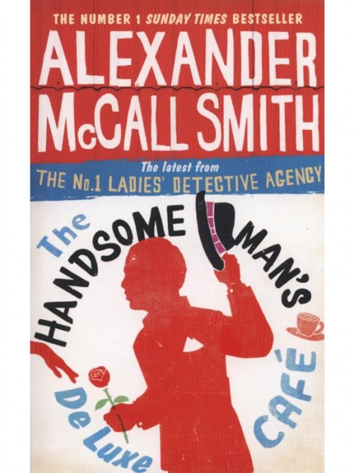 The No 1 Ladies' Detective Agency 15: The Handsome Man's De Luxe Cafe Cover