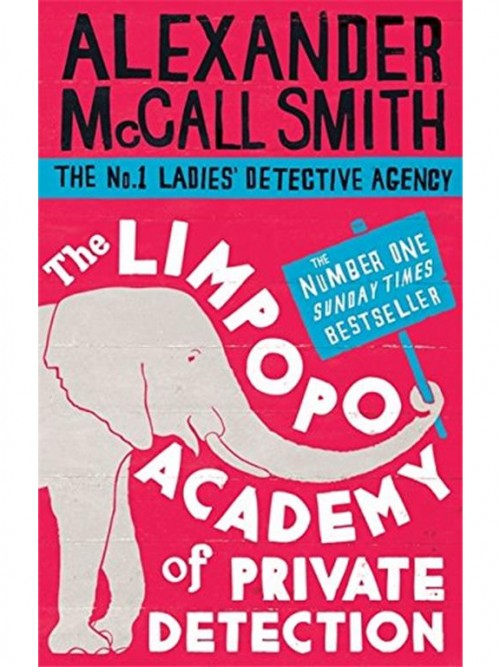 The No 1 Ladies' Detective Agency 13: The Limpopo Academy of Private Detection Cover