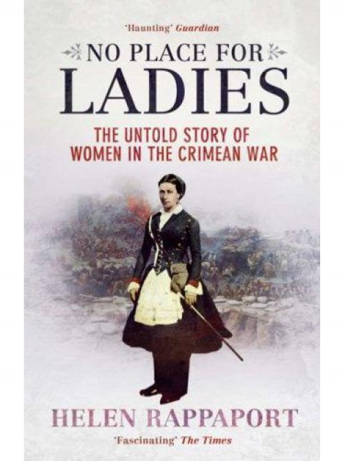 No Place For Ladies: The Untold Story of Women In the Crimean War Cover
