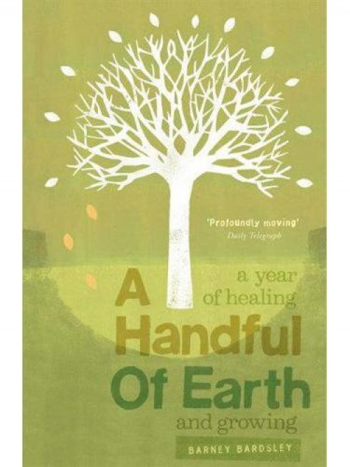 A Handful of Earth: A Year of Healing and Growing Cover