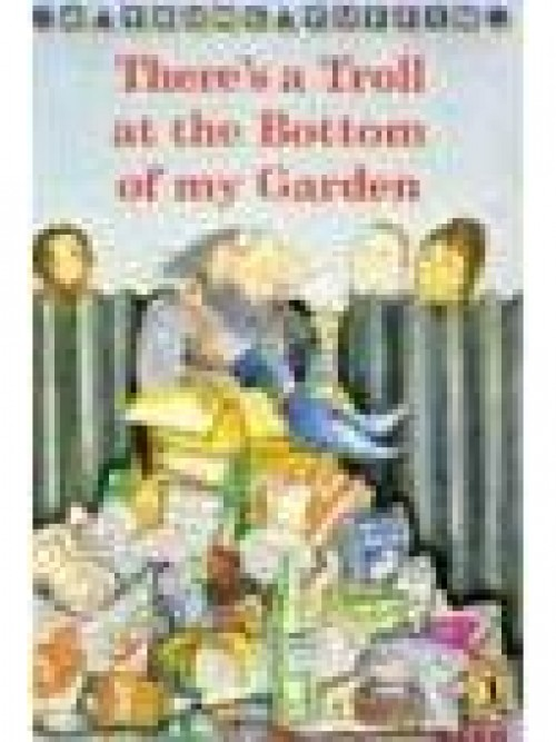 There's A Troll At the Bottom of My Garden and Other Stories Cover