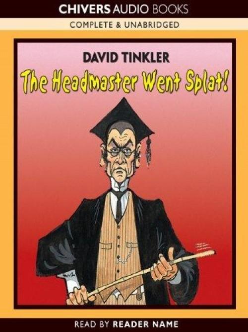 The Headmaster Went Splat! Cover