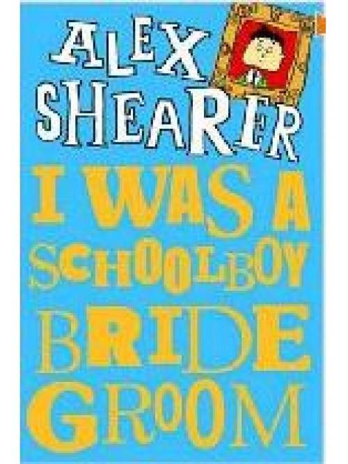 I Was A Schoolboy Bridegroom Cover