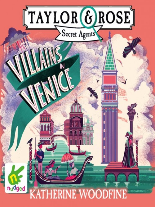 Taylor and Rose Secret Agents Book 3: Villains in Venice Cover