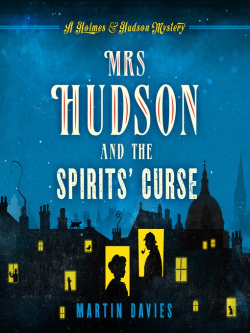 Holmes & Hudson Mystery Series Book 1: Mrs Hudson and the Spirits' Curse Cover