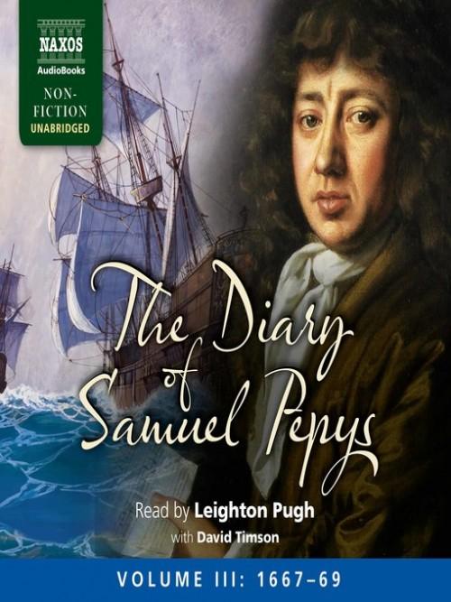 The Diary of Samuel Pepys, Volume Iii: 1667-1669 Cover