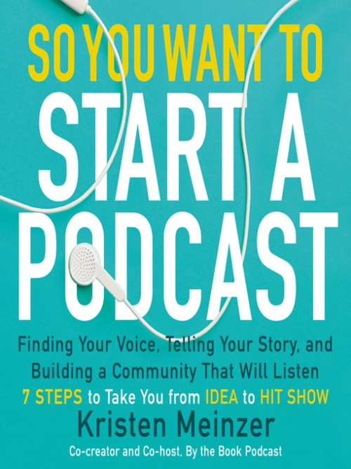 So You Want To Start A Podcast Cover