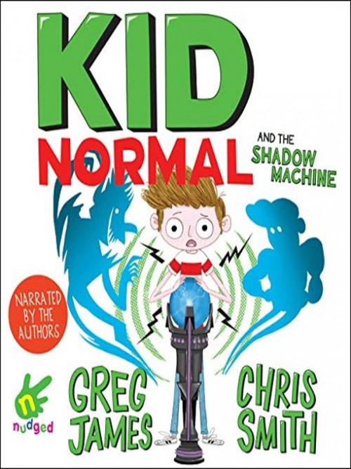 Kid Normal and the Shadow Machine Cover