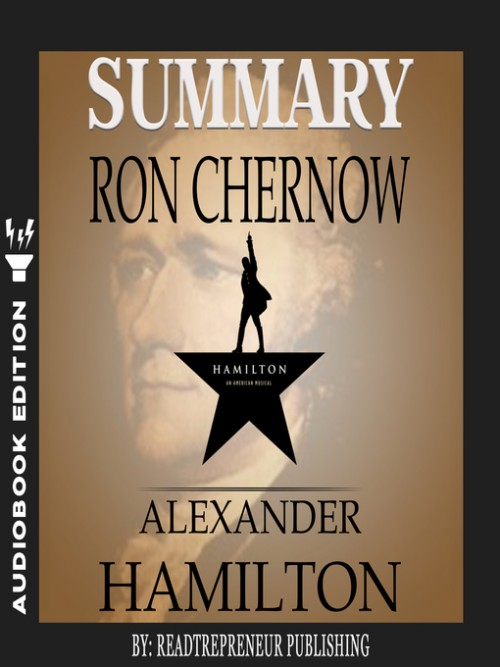 Summary of Alexander Hamilton By Ron Chernow Cover