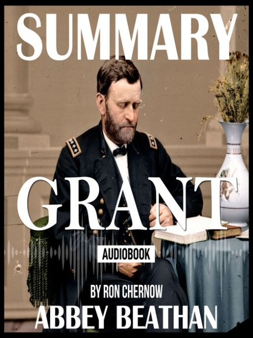 Summary of Grant By Ron Chernow Cover