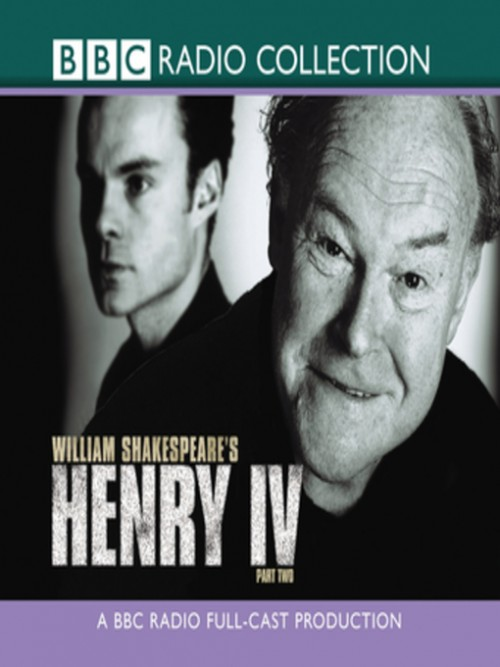 Henry Iv  Part 2 (bbc Radio Shakespeare) Cover