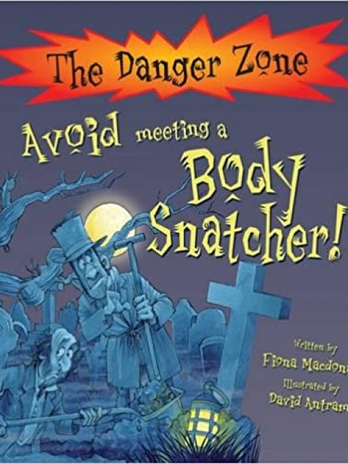 The Danger Zone: Avoid Meeting A Body Snatcher Cover