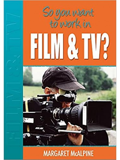 So You Want To Work In Film & Tv? Cover