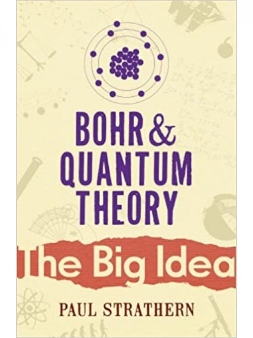 The Big Idea: Bohr and Quantum Theory Cover