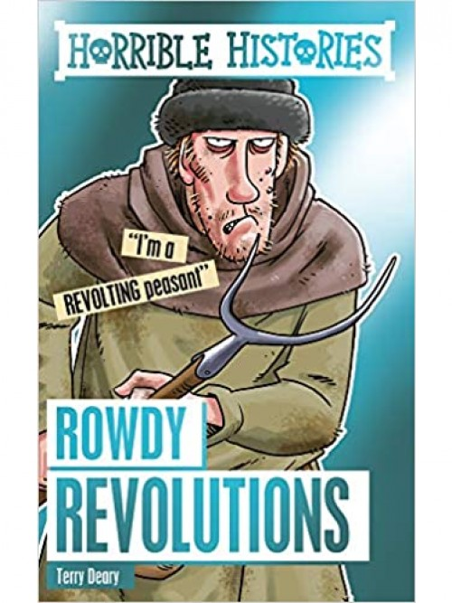 Horrible Histories: Rowdy Revolutions Cover