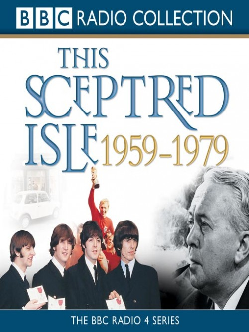 This Sceptred Isle: 1959-1979 Cover