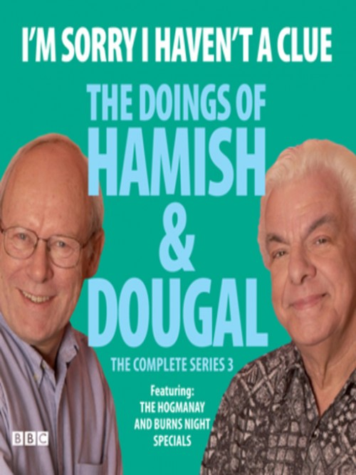 I'm Sorry I Haven't A Clue: The Doings of Hamish and Dougal: I'm Sorry I Haven't A Clue: The Doings Cover