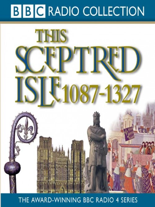 This Sceptred Isle 1087-1327: The Making of the Nation Cover