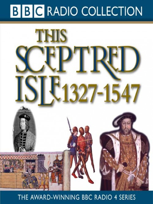 This Sceptred Isle: 1327-1547 the Black Prince To Henry V Cover