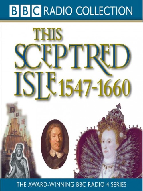 This Sceptred Isle: 1547-1660 Elizabeth I To Cromwell Cover