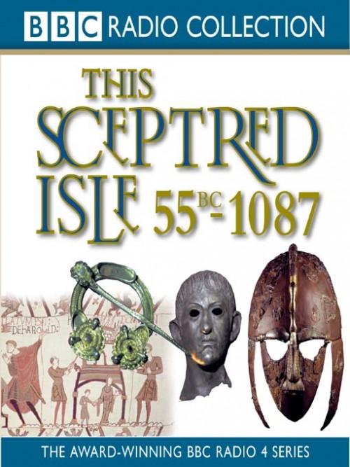 This Sceptred Isle: 55 Bc - 1087 Caesar To William the Conqueror Cover