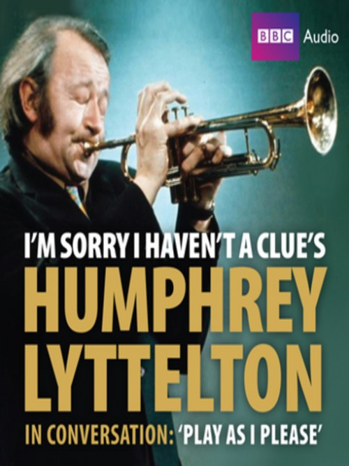 Humphrey Lyttleton's Autobiography In Conversation: 'play As I Please' Cover