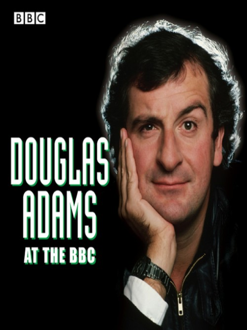 Douglas Adams At the BBC: A Celbration of the Author's Life and Work Cover