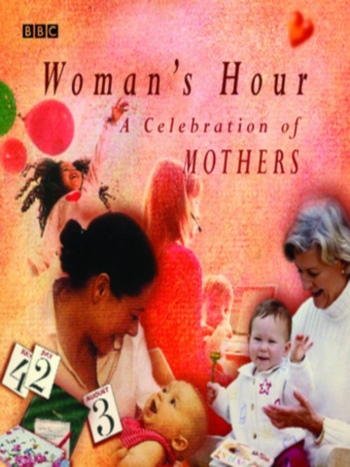 Woman's Hour: A Celebration of Mothers Cover