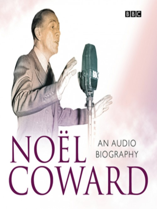Noel Coward; An Audio Biography Cover