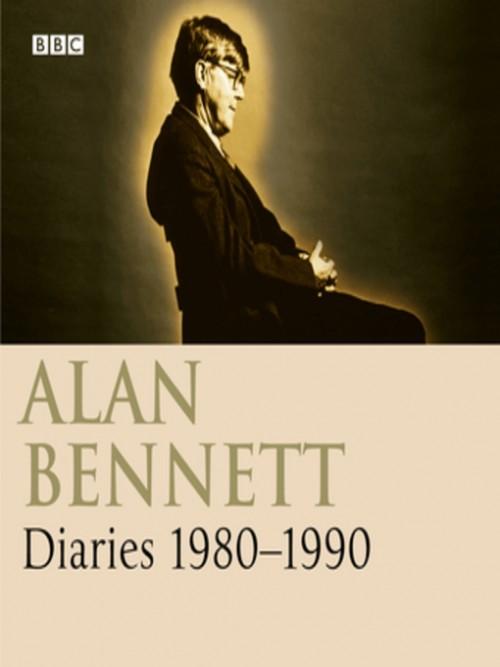 Alan Bennett: Diaries 1980-1990 Cover