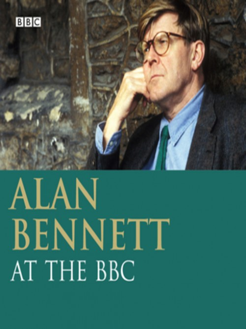 Alan Bennett At the BBC: Highlights of His BBC Career Cover