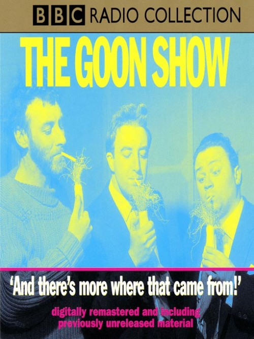 The Goon Show: and There's More Where That Came From Cover